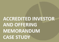 Accredited Investor and Offering Memorandum Exemption Case Study