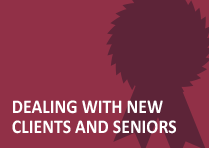 Dealing with New Clients and Seniors
